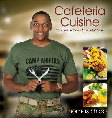 Cafeteria Cuisine: The Guide to Eating Pre-Cooked Meals (Hardback)