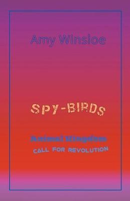 Spy-Birds: Animal Kingdom - Call for Revolution (Paperback)