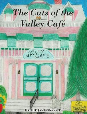 The Cats of the Valley Cafe (Hardback)