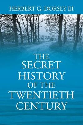 The Secret History of the Twentieth Century (Paperback)