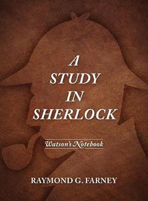A Study in Sherlock: Watson's Notebook (Hardback)