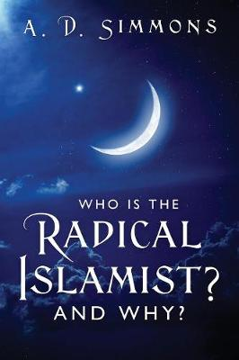 Who Is the Radical Islamist? and Why? (Paperback)