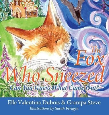 The Fox Who Sneezed: Can You Guess What Came Out? (Hardback)