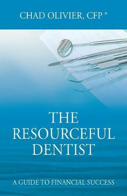 The Resourceful Dentist: A Guide to Financial Success (Paperback)