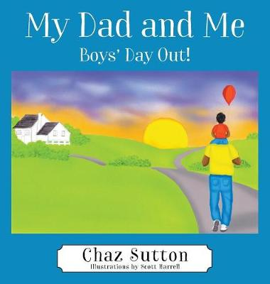 My Dad and Me: Boys' Day Out! (Hardback)