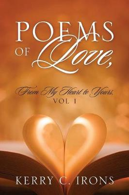 Poems of Love, from My Heart to Yours, Vol 1 (Paperback)