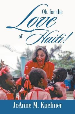 Oh, For The Love Of Haiti! (Paperback)