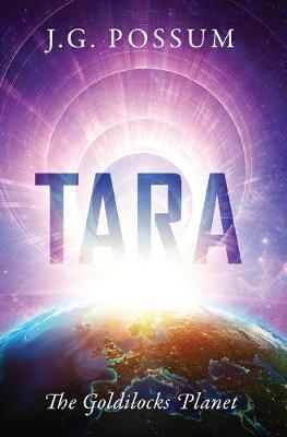 Tara: The Goldilocks Planet (Hardback)