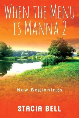 When the Menu Is Manna 2: New Beginnings (Paperback)