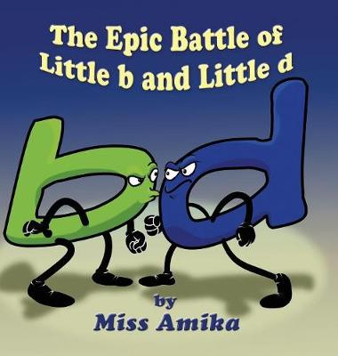 The Epic Battle of Little b and Little d (Hardback)