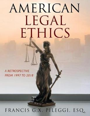 American Legal Ethics: A Retrospective from 1997 to 2018 (Paperback)