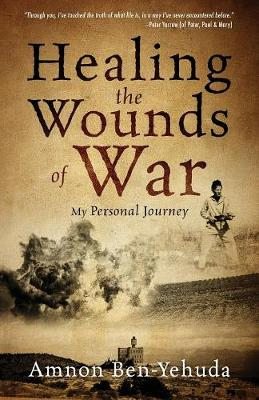 Healing the Wounds of War: My Personal Journey (Paperback)