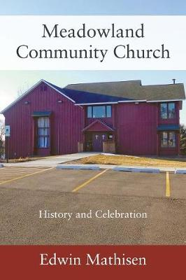 Meadowland Community Church: History and Celebration (Paperback)