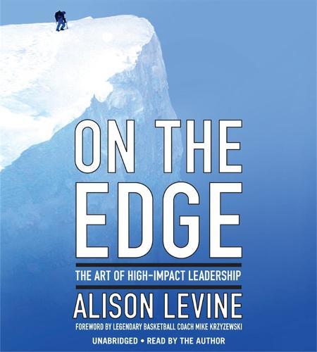 On The Edge: The Art of High Impact Leadership (CD-Audio)