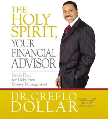 The Holy Spirit, Your Financial Advisor: God's Plan for Debt-Free Money Management (CD-Audio)