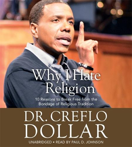 Why I Hate Religion: 10 Reasons to Break Free from the Bondage of Religious Tradition (CD-Audio)