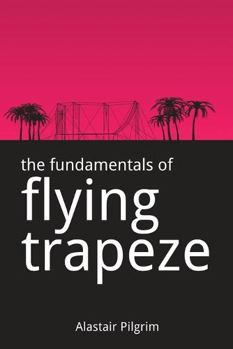 The Fundamentals of Flying Trapeze (Paperback)