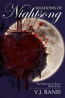 Shadows of Nightsong: The Nightsong Saga, Book Four (Paperback)