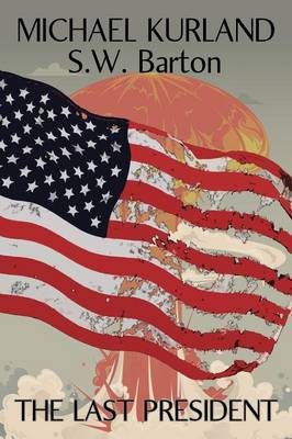 The Last President: A Novel of an Alternative America (Paperback)