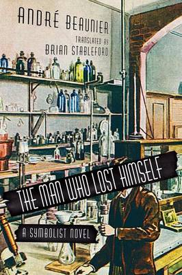 The Man Who Lost Himself: A Symbolist Novel (Paperback)