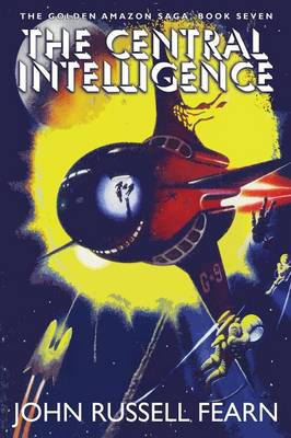 The Central Intelligence: The Golden Amazon Saga, Book Seven (Paperback)