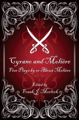 Cyrano and Moliere: Five Plays by or About Moliere (Paperback)