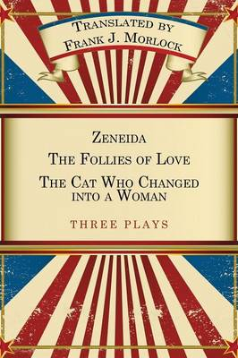 Zeneida & the Follies of Love & the Cat Who Changed Into a Woman: Three Plays (Paperback)