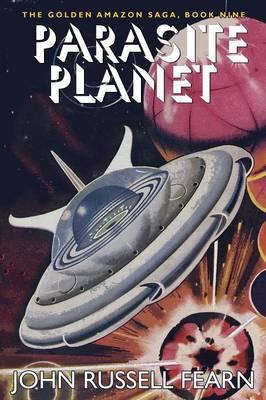 Parasite Planet: The Golden Amazon Saga, Book Nine (Paperback)