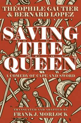 Saving the Queen: A Comedy of Cape and Sword (Paperback)