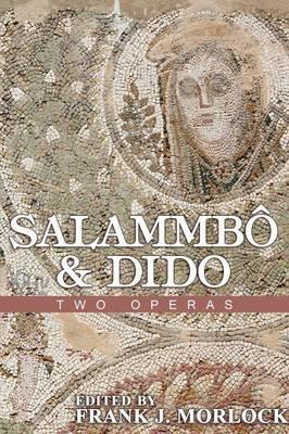 Salammbo & Dido: Two Operas (Paperback)