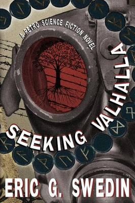 Seeking Valhalla: A Retro Science Fiction Novel (Paperback)