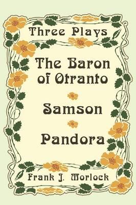 The Baron of Otranto & Samson & Pandora: Three Plays (Paperback)