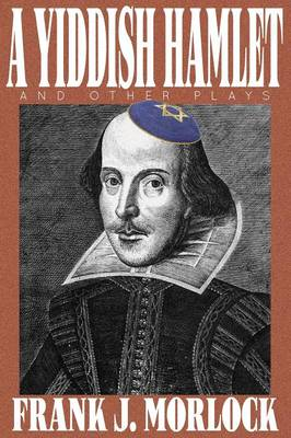 A Yiddish Hamlet and Other Plays (Paperback)