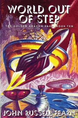 World Out of Step: The Golden Amazon Saga, Book Ten (Paperback)
