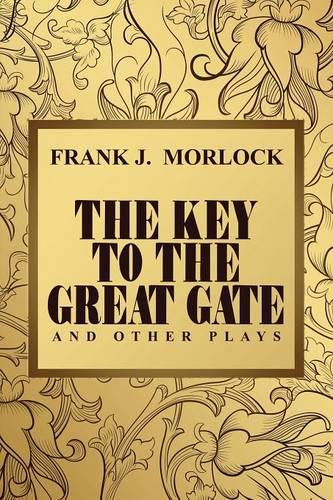 The Key to the Great Gate and Other Plays (Paperback)