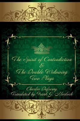 The Spirit of Contradiction & the Double Widowing: Two Plays (Paperback)