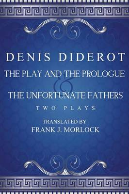 The Play and the Prologue & the Unfortunate Fathers: Two Plays (Paperback)
