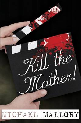 Kill the Mother! a Dave Beauchamp Mystery Novel (Paperback)