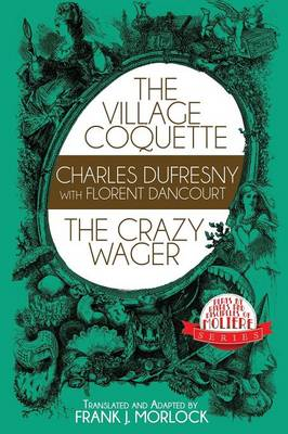 The Village Coquette & the Crazy Wager: Two Plays (Paperback)