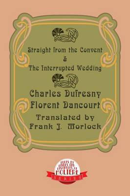 Straight from the Convent & the Interrupted Wedding: Two Plays (Paperback)
