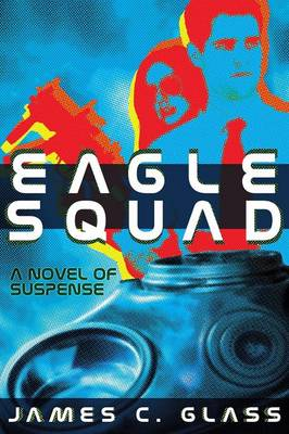 Eagle Squad: A Novel of Suspense (Paperback)