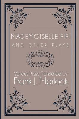 Mademoiselle Fifi and Other Plays (Paperback)