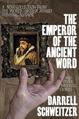 The Emperor of the Ancient Word and Other Fantastic Stories (Paperback)