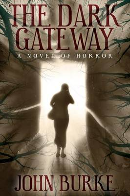 The Dark Gateway: A Novel of Horror (Paperback)