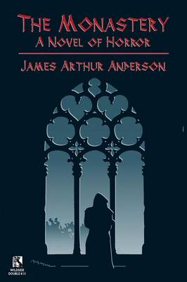 The Monastery: A Novel of Horror / Those Who Favor Fire and Other Horror Stories (Wildside Double #31) (Paperback)
