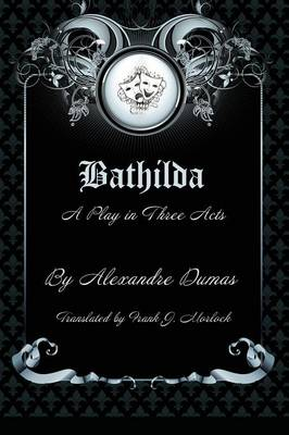 Bathilda: A Play in Three Acts (Paperback)