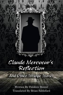 Claude Mercoeur's Reflection and Other Strange Stories (Paperback)