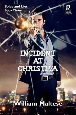 Incident at Christiva: An Espionage Novel: Spies & Lies, Book Three / Incident at Dupunu: An Espionage Novel: Spies & Lies, Book Four (Wildsi (Paperback)