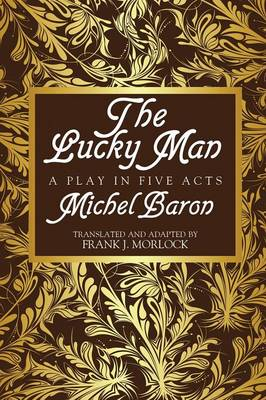 The Lucky Man: A Play in Five Acts (Paperback)