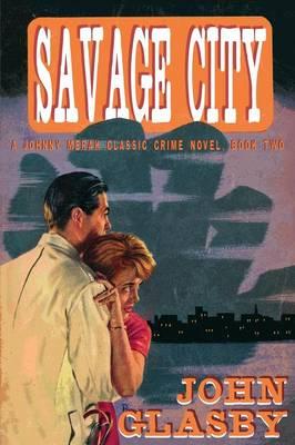 Savage City: A Johnny Merak Classic Crime Novel, Book Two (Paperback)